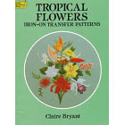 Tropical Flowers<br><i>Iron-On Transfer Patterns</i>