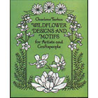 Wildflower Designs and Motifs<br><i>for Artists and Craftspeople</i>