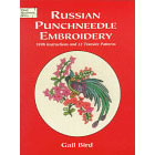 Russian Punchneedle Embroidery<br><i>with Instructions and 32 Transfer Patterns</i>