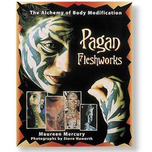 Pagan Fleshworks<br><i>The Alchemy of Body Modification</i>