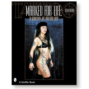 Marked for Life<br><i>A Gallery of Tattoo Art<br>by Steve Bonge</i>