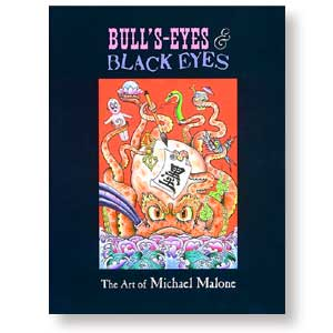 Bull's-Eyes & Black Eyes: The Art of Michael Malone OUT OF STOCK