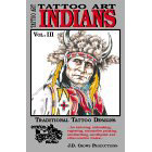Tattoo Art<br><i>Indians, Vol. III</i>