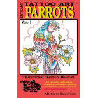 Tattoo Art<br><i>Parrots, Vol. I</i>