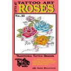 Tattoo Art<br><i>Roses, Vol. III</i>