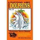 Tattoo Art<br><i>Dolphins, Vol. II</i>
