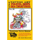 Tattoo Art<br><i>Pirates, Ships, Sea Creatures, Vol. III</i>